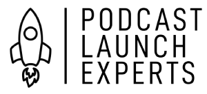 Podcast Launch Experts